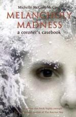 Melancholy Madness: A Coroner's Casebook