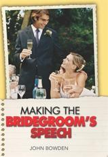 The Things That Really Matter About Making the Bridegroom's Speech