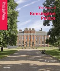The Story of Kensington Palace