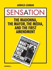 Sensation: The Madonna, The Mayor, The Media, and the First Amendment