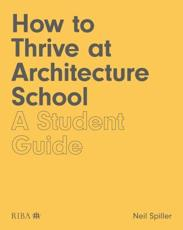 How to Thrive at Architecture School