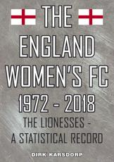 The The England Women's FC 1972-2018