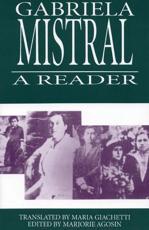 A Gabriela Mistral Reader - Gabriela Mistral, Maria Giachetti, Marjorie Agosín