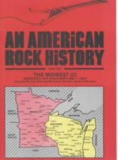 An American Rock History. Part 5 Midwest : Minnesota and Wisconsin, 1960-1997