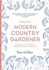 The Diary of a Modern Country Gardener