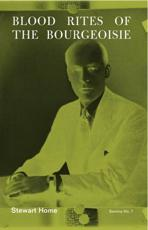 Blood Rites of the Bourgeoisie - Stewart Home, Book Works (Organization)
