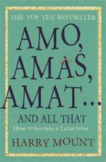 Amo, Amas, Amat - And All That