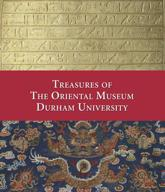 Treasures of the Oriental Museum Durham University