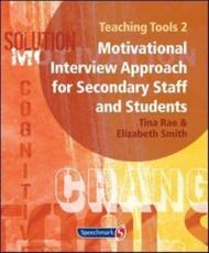 Teaching Tools. 2 A Motivational Interview Approach for Secondary Staff and Students