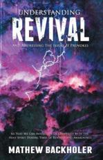 Understanding Revival and Addressing the Issues It Provokes So That We Can Intelligently Cooperate with the Holy Spirit : During Times of Revivals and Awakenings