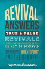 Revival Answers, True and False Revivals