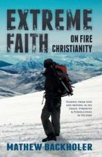 Extreme Faith on Fire Christianity