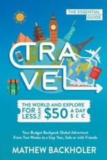 Travel the World and Explore for Less Than $50 a Day