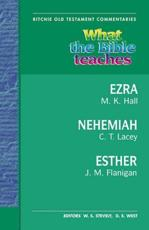 What the Bible Teaches - Ezra, Nehemiah, Esther