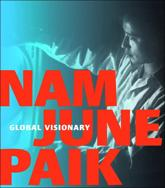 Nam June Paik, Global Visionary