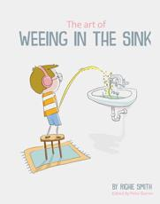 The Art of Weeing in the Sink