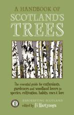 A Handbook of Scotland's Trees, or, The Tree Planter's Guide to the Galaxy