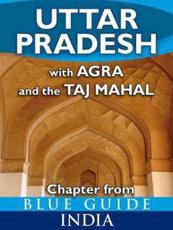 Uttar Pradesh with Agra and the Taj Mahal - Blue Guide Chapter