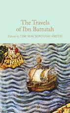 The Travels of Ibn Battutah ; Abridged, Introduced and Annotated by Tim Mackintosh-Smith