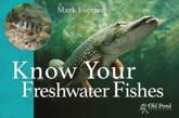 Know Your Freshwater Fishes