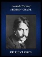 Delphi Complete Works of Stephen Crane (Illustrated)