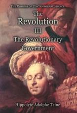 The Revolution - III: The Revolutionary Government