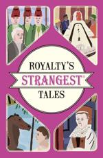 Royalty's Strangest Tales