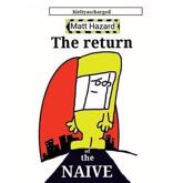 The Return of the Naive