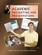 Academic Presenting and Presentations - Student's Book