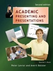 Academic Presenting and Presentations - Teacher's Book