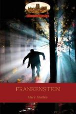 Frankenstein: Or The Modern Prometheus (Aziloth Books)