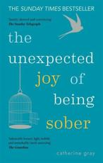 The Unexpected Joy of Being Sober