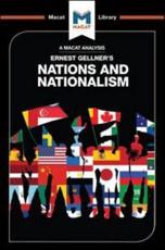 An Analysis of Ernest Gellner's Nations and Nationalism