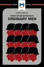 An Analysis of Christopher R. Brownings Ordinary Men