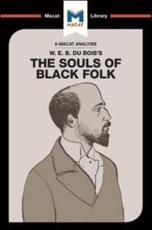 An Analysis of W.E.B. Du Bois's The Souls of Black Folk