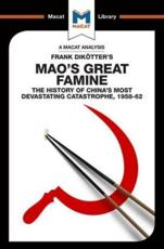 An Analysis of Frank Dikotter's Mao's Great Famine