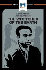 An Analysis of Frantz Fanon's The Wretched of the Earth