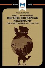An Analysis of Janet L. Abu-Lughod's Before European Hegemony