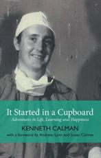It Started in a Cupboard: Adventures in Life, Learning and Happiness