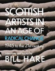 Scottish Artists in the Age of Change: 1945-21st Century