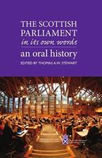 The Scottish Parliament in Its Own Words: An Oral History
