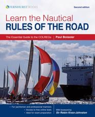 Learn the Nautical Rules of the Road - The Essential Guide to the COLREGs Second Edition