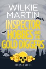 Inspector Hobbes and the Gold Diggers:  (Unhuman 3) Comedy Crime Fantasy - Large Print