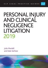 Personal Injury and Clinical Negligence Litigation 2019