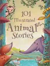 101 Illustrated Animal Stories