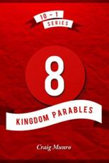 8 Kingdom Parables