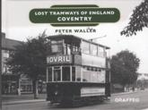 Lost Tramways of England: Coventry