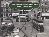 Lost Tramways of England: Nottingham