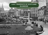 Lost Tramways of Scotland. Dundee