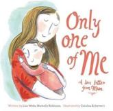 Only One of Me. A Love Letter from Mum